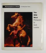 The Wild West: Photographs (Photographers at work)