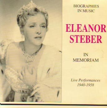 Eleanor Steber - In Memoriam - Live Performances 1940-1958 (Legato) by Biographies in Music