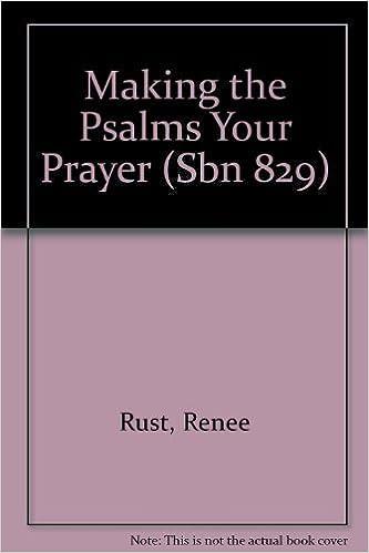 Book Making the Psalms Your Prayer (Sbn 829) by Renee Rush (1988-06-03)