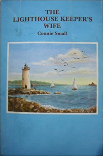 The Lighthouse Keepers Wife Constance Small 9780891019992 Amazon