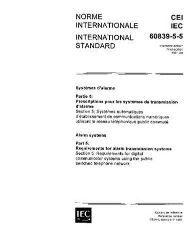 IEC 60839-5-5 Ed. 1.0 b:1991, Alarm systems - Part 5: Requirements for alarm transmission systems - Section 5: Requirements for digital communicator systems using the public switched telephone network