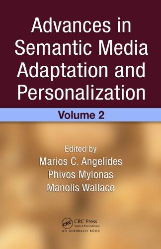 Download Advances in Semantic Media Adaptation and Personalization, Volume 2 Pdf