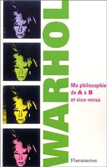 Ma philosophie de A à B et vice-versa par Warhol