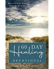 60 Day Healing Devotional: Encountering Your Path To Healing
