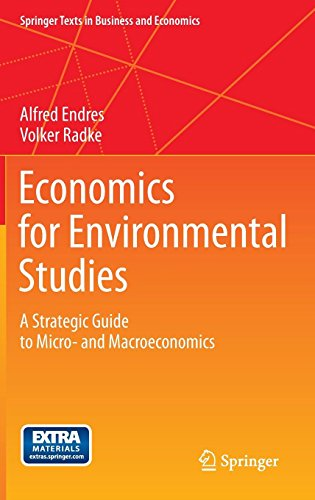 Economics for Environmental Studies: A Strategic Guide to Micro- and Macroeconomics (Springer Texts in Business and Econ