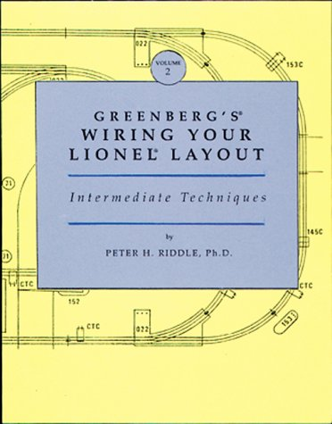 Greenberg's Wiring Your Lionel Layout, Vol. 2: Intermediate Techniques