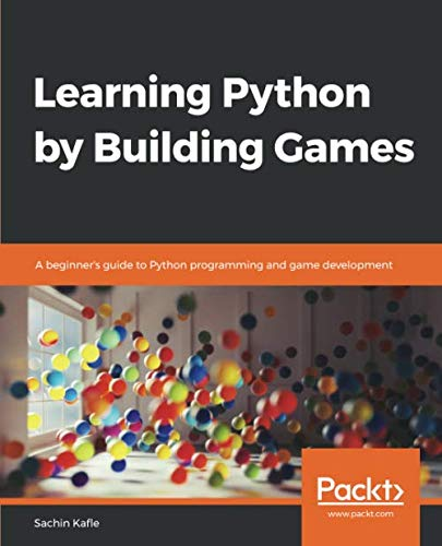 Learning Python by Building Games Front Cover