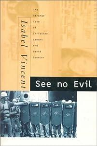 See No Evil: The Strange Case of Christine Lamont and David Spencer