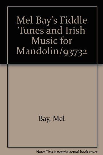 Mel Bay's Fiddle Tunes and Irish Music for Mandolin/93732