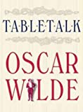 Table Talk, Thomas Wright and Peter Ackroyd, 0304355941