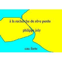 à la recherche du rêve perdu (eau forte t. 6) (French Edition)