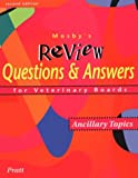 Mosby's Review Questions & Answers For Veterinary Boards: Ancillary Topics, 2e