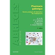 Pharmacie Galénique: Bonnes Pratiques Fabrication Médicaments 10e