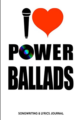 Power Ballads Songwriting & Lyrics Journal]()