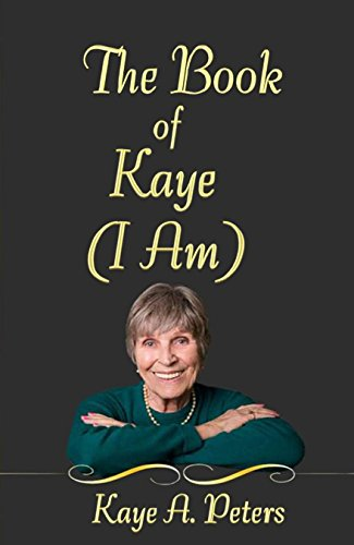 [BOOK] The Book of Kaye (I Am)<br />[K.I.N.D.L.E]