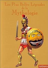 Les Plus Belles Légendes de la mythologie par José Féron Romano