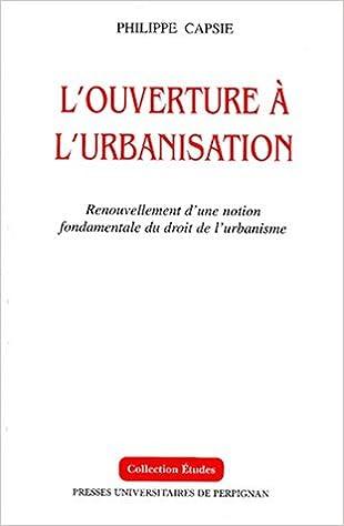 Téléchargement gratuit d'informations sur la recherche de livres L'ouverture à l'urbanisation : Renouvellement d'une notion fondamentale du droit de l'urbanisme PDF PDB CHM 2914518153