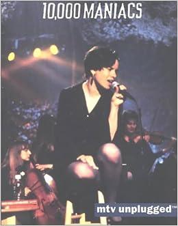 10 000 Maniacs Mtv Unplugged Music Sales Corporation 9780825613739 Amazon Com Books