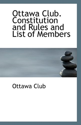 Ottawa Club. Constitution and Rules and List of Members pdf