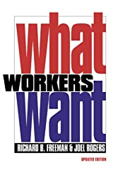 What Workers Want (Copublished With Russell Sage Foundation)