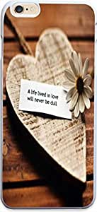 Dseason Iphone 6 (4.7) case, High Quality Unique Design Protector quotes a life lived in love will never be dull
