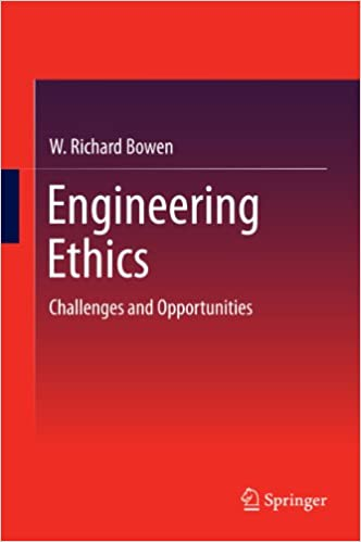 Engineering Ethics: Challenges and Opportunities, W. Richard ...