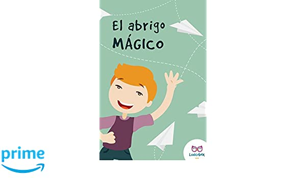 El abrigo mágico (Spanish Edition): Brigitte Barnada: 9781521113585: Amazon.com: Books