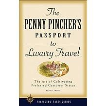 Penny Pincher's Passport to Luxury Travel