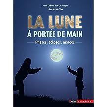 La Lune à portée de main. Phases, éclipses, marées (Bibliothèque scientifique) (French Edition)