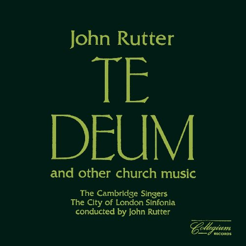 Rutter: Te Deum and Other Chur...