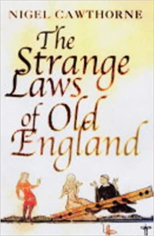 The Strange Laws Of Old England: Amazon co uk: Nigel