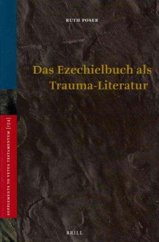 Das Ezechielbuch ALS Trauma-Literatur (Supplements to Vetus Testamentum, Band 154)