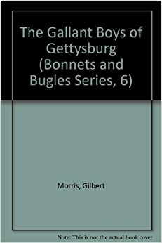 Book The Gallant Boys of Gettysburg (Bonnets and Bugles Series, 6)