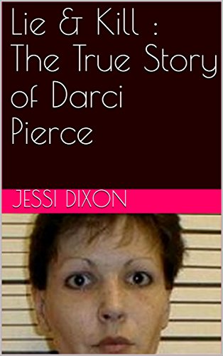 Download for free Lie & Kill : The True Story of Darci Pierce