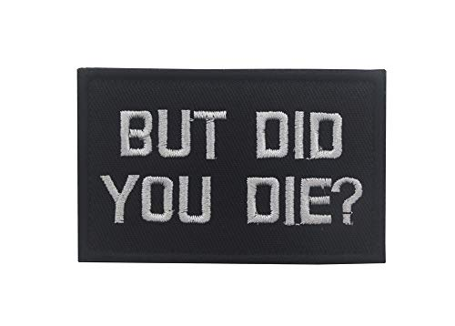 But Did You Die Patch Morale Tactical Patch Tactical Military Army Gear, Backpack, Operator Baseball Cap, Plate Carrier or Vest,Tactical Combat Bagde Military Hook Morale Patch Set Hook/Loop Backing