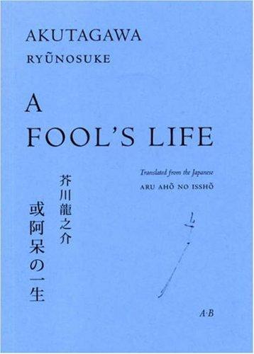 A Fool's Life by Ryunosuke Akutagawa (2007-01-01)