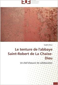 Book Le tenture de l'abbaye Saint-Robert de La Chaise-Dieu: Un chef-d'oeuvre de collaboration