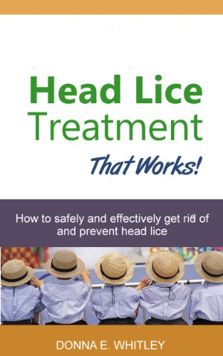 Head Lice Treatment That Works! How to Safely and Effectively Get Rid of and Prevent Head (Rid Lice Removal)