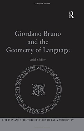 Giordano Bruno and the Geometry of Language (Literary and Scientific Cultures of Early Modernity) by Ashgate Publishing Co.