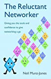 The Reluctant Networker: Giving you the tools and confidence to give networking a go