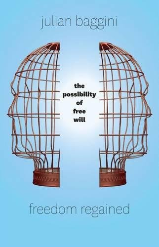 Freedom Regained: The Possibility of Free Will PDF