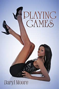 Playing Games - Kindle edition by Daryl Moore. Literature & Fiction