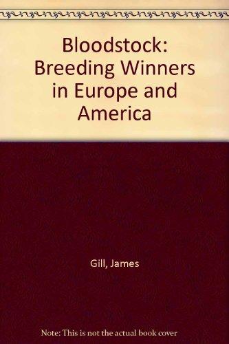 Bloodstock: Breeding Winners in Europe and America
