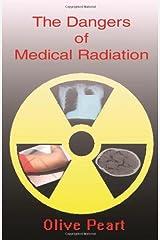 The Dangers of Medical Radiation Paperback
