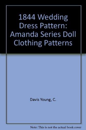 Amanda 1844 Wedding Dress Pattern: Amanda Series Doll Clothing Patterns by Texas Tech University Press