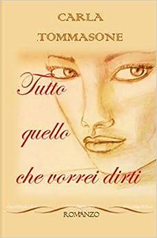 Book Tutto quello che vorrei dirti (Italian Edition)