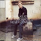 If Tomorrow Never Comes [CD 1] by Ronan Keating