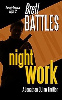 Night Work: A Jonathan Quinn Thriller by [Battles, Brett]