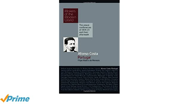 Afonso Costa: Portugal (Makers of the Modern World)
