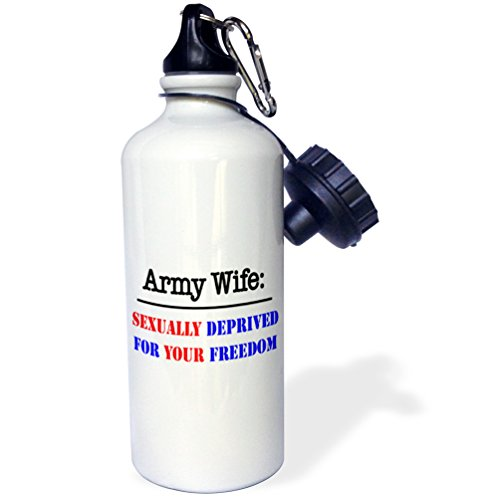 3dRose wb_157420_1 ''Army Wife sexually deprived for your freedom'' Sports Water Bottle, 21 oz, White by 3dRose
